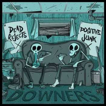 Dead Rejects / Positive Junk - Downers (2016)