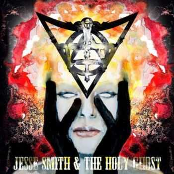 Jesse Smith & The Holy Ghost - Jesse Smith & The Holy Ghost (2016)