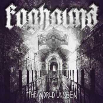 Foghound - The World Unseen (2016)
