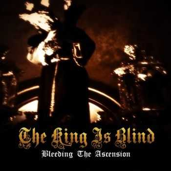 The King Is Blind - Bleeding The Ascension [promo EP] (2014)
