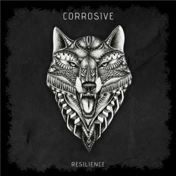 Corrosive - Resilience (2016)