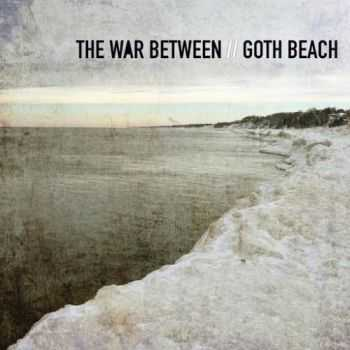 The War Between - Goth Beach (2016)