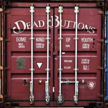 Dead Buttons - Some Kind Of Youth (2016)