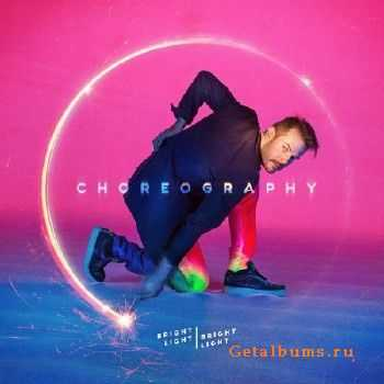 Bright Light Bright Light - Choreography (2016)