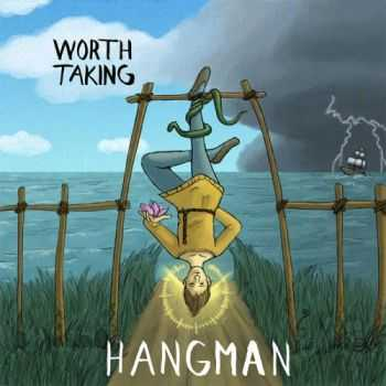 Worth Taking - Hangman (2016)