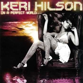Keri Hilson - In A Perfect World... (2009)