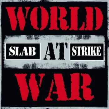 Slab Strike - World at War (2016)