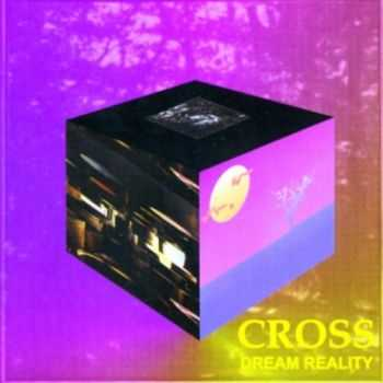 Cross - Dream Reality (1997) Lossless