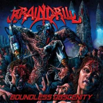 Brain Drill - Boundless Obscenity (2016)