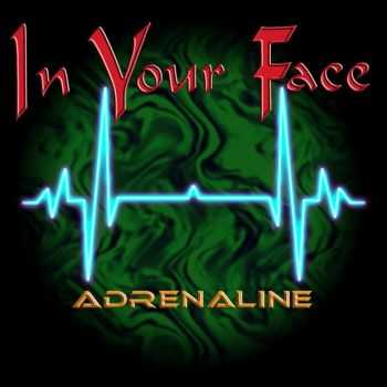 In Your Face - Adrenaline (2016)