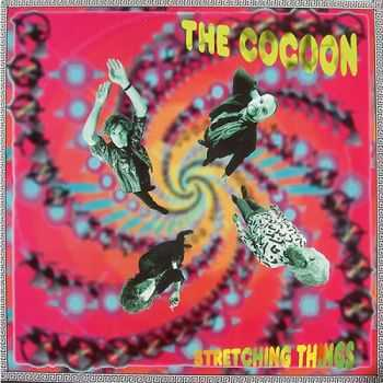 The Cocoon - Stretching Things (1991)
