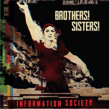 Information Society - Brothers! Sisters! [EP] (2016)