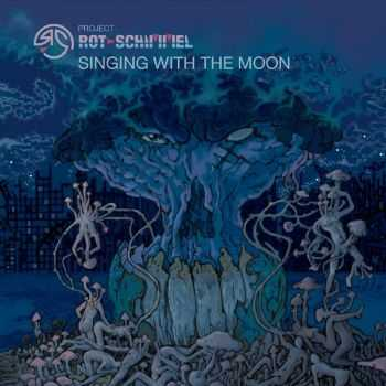 Rot Schimmel - Singing With The Moon (2016)