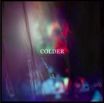 Colder - Many Colours (2015) / Goodbye & The Rain (2016)