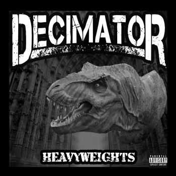 Decimator - Heavyweights [demo] (2014)