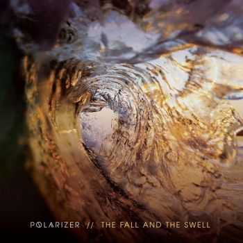 Polarizer - The Fall And The Swell (2016)