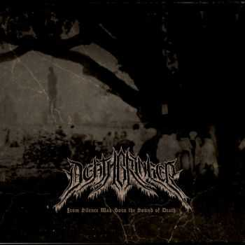Deathbringer - From Silence Was Born The Sound Of Death [ep] (2016)