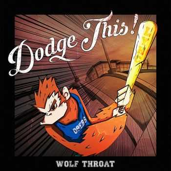 Dodge This! - Wolf Throat [ep] (2016)