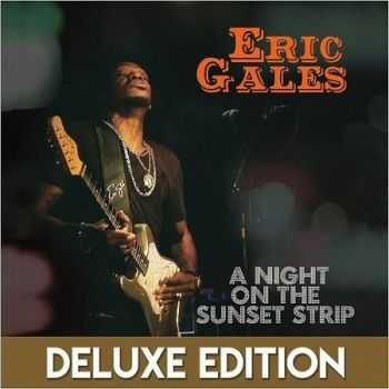 Eric Gales - A Night On The Sunset Strip (Deluxe Edition) (2016)