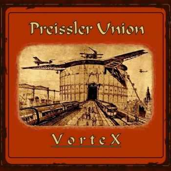 Preissler Union - VorteX (2016)