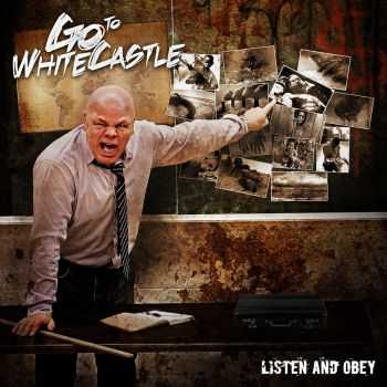 Go To Whitecastle - Listen And Obey (2016)