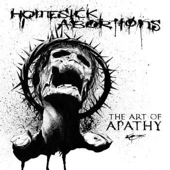Homesick Abortions - The Art Of Apathy (2016)
