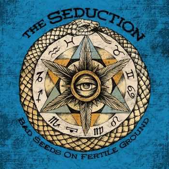 The Seduction - Bad Seeds On Fertile Ground (2016)