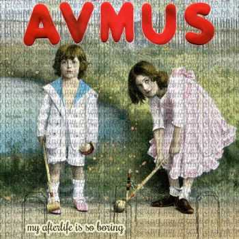 Avmus - My Afterlife Is So Boring (2016)