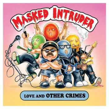 Masked Intruder - Love and Other Crimes [EP] (2016)