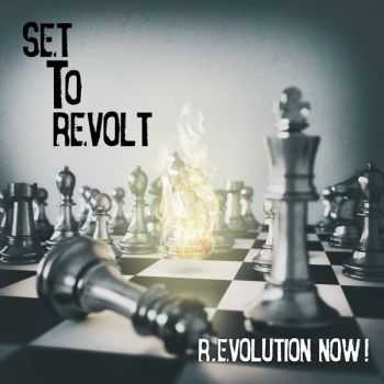 Set To Revolt - R.Evolution Now! (2016)