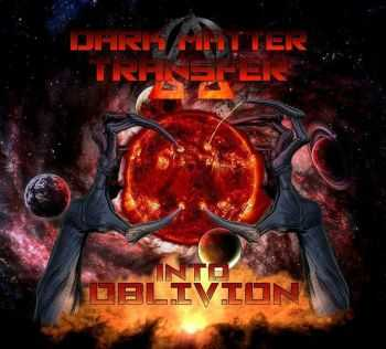 Dark Matter Transfer - Into Oblivion (2016)