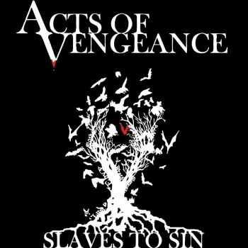 Acts Of Vengeance - Slaves To Sin (2016)