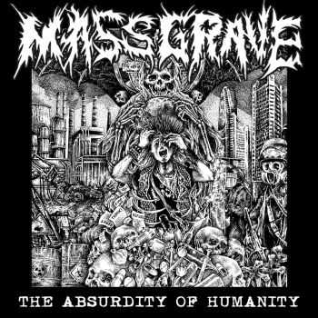 MassGrave - The Absurdity Of Humanity (2016)