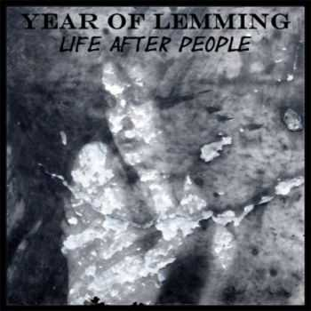 Year of Lemming - Life After People (2009)