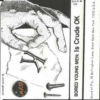 Bored Young Men - Is Crude OK (1988)