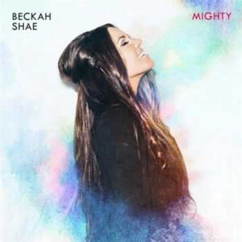 Beckah Shae - Mighty (2016)