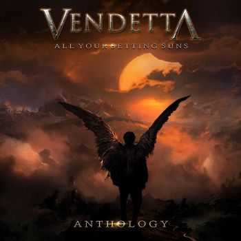 Vendetta - Anthology: All Your Setting Suns (2CD) (2016)