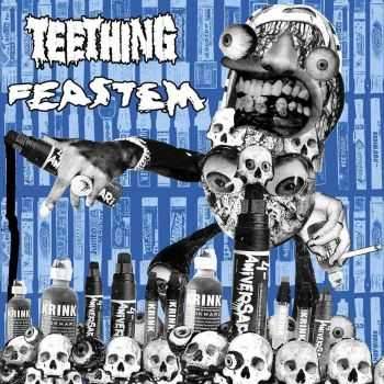 Feastem / Teething - split (2016)