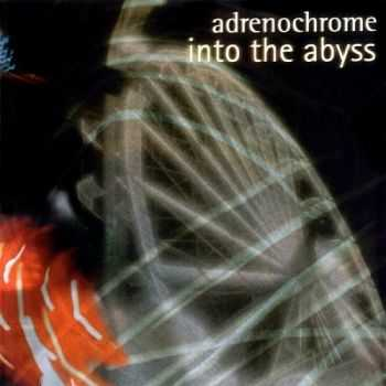 Into The Abyss - Adrenochrome 2001 (Live)