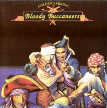 Golden Earring - Bloody Buccaneers (1991) Lossless
