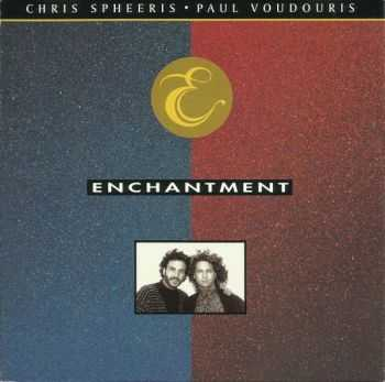 Chris Spheeris, Paul Voudouris - Enchantment (1991) (LOSSLESS)