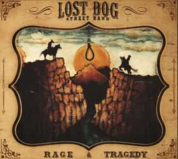 Lost Dog Street Band - Rage and Tragedy  (2016)