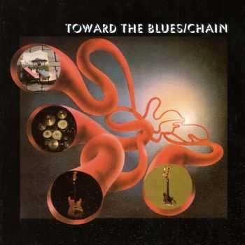 Chain - Toward The Blues 1971 (Reissue 2007) Lossless