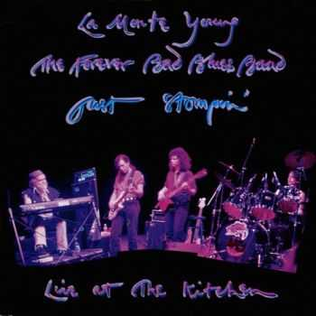 La Monte Young & The Forever Bad Blues Band - Just Stompin' (Live At The Kitchen) 1993 (2 CD)