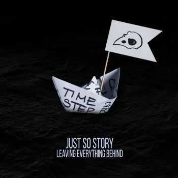 Just So Story - Leaving Everything Behind [EP] (2016)