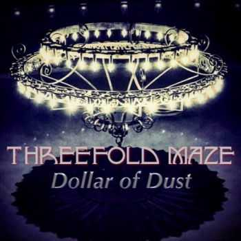 Threefold Maze – Dollar Of Dust (2016)