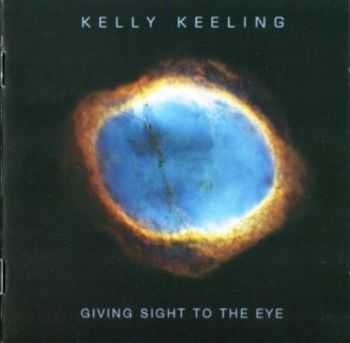 Kelly Keeling - Givin Sight To The Eye (2005) Lossless