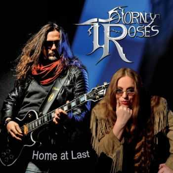 Thorny Roses - Home At Last (2016)