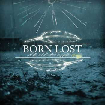 Born Lost - At The End Of A Storm Is A Golden Sky (2016)