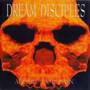 Dream Disciples - A Cure For Pain (1995)